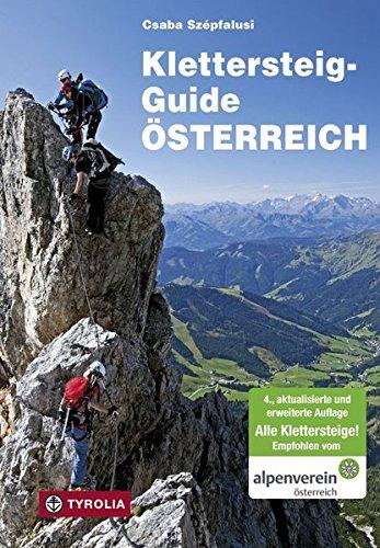 9783702225483: Klettersteig-Guide Österreich: Über 500 gesicherte Klettersteige - von ganz leicht bis ganz schwierig