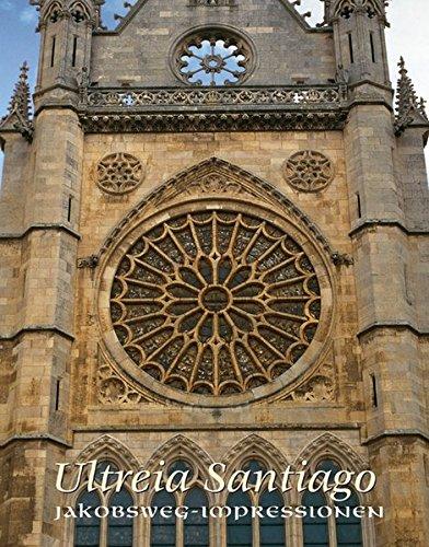 9783702226237: Ultreia Santiago: Jakobsweg-Impressionen. Immerwährender Kalender