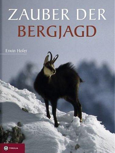 9783702226930: Zauber der Bergjagd: Das Lied vom Gletscherwind