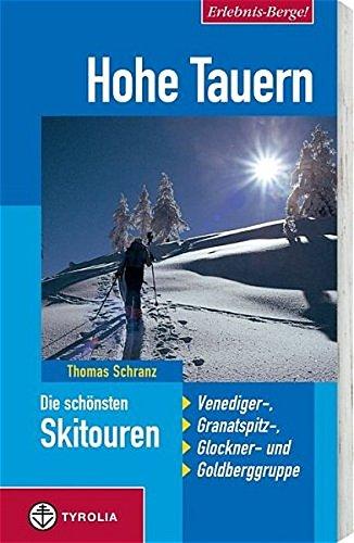 9783702226985: Hohe Tauern. Die schonsten Skitouren: Venediger-, Granatspitz-, Glockner- und Goldberggruppe