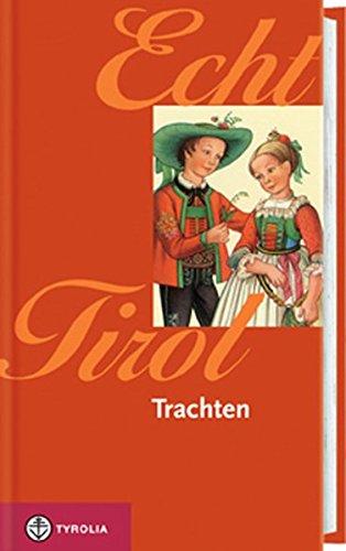 9783702227494: Echt Tirol - Trachten