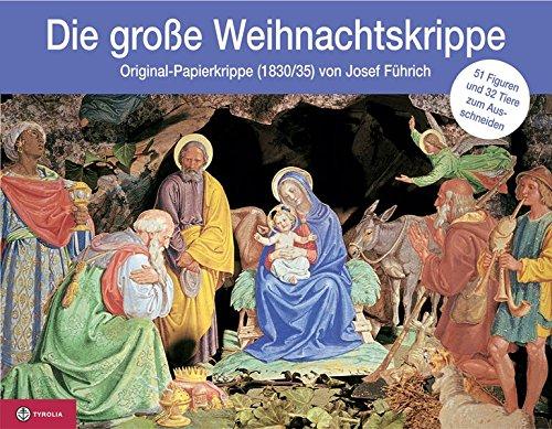 Die große Weihnachtskrippe: Original-Papierkrippe (1830/35) von Josef Führich: ...