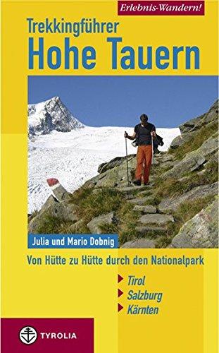9783702228149: Trekkingführer Hohe Tauern: Von Hütte zu Hütte durch den Nationalpark Tirol-Salzburg-Kärnten