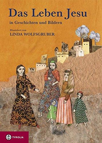 9783702228286: Das Leben Jesu in Geschichten und Bildern: Gezeichnet von Linda Wolfsgruber. Aus dem Englischen von Klaus Gasperi