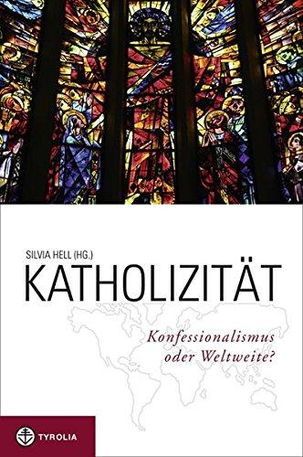 9783702228675: Katholizität: Konfessionalismus oder Weltweite?