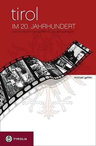 9783702228811: Tirol im 20. Jahrhundert: Vom Kronland zur Europaregion
