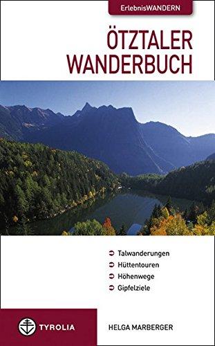 9783702228958: Ötztaler Wanderbuch: Talwanderungen - Hüttentouren - Höhenwege - Gipfelziele