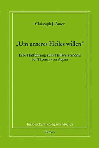 Um unseres Heiles willen: Christoph J. Amor
