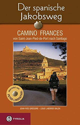 9783702230210: Der spanische Jakobsweg: Camino Francés von Saint-Jean-Pied-de-Port nach Santiago de Compostela