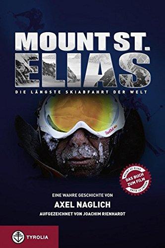 9783702230654: Mount St. Elias: Die längste Skiabfahrt der Welt