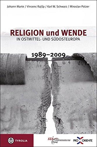 Religion und Wende in Ostmittel- und Südosteuropa 1989-2009: Tagungsband zum gleichnamigen ...