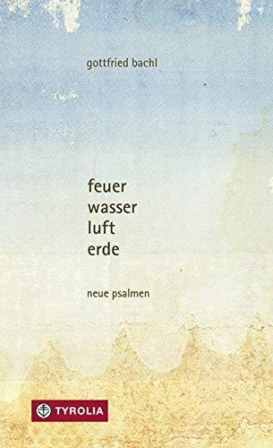 feuer, wasser, luft, erde: neue psalmen (Paperback) - Gottfried Bachl