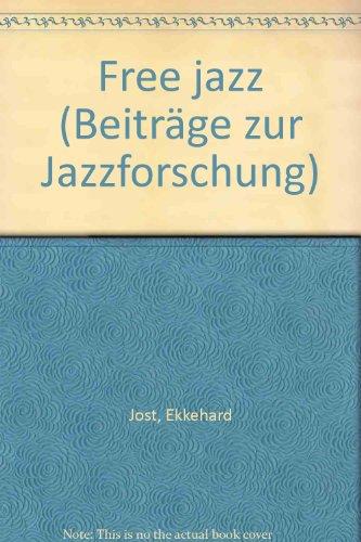 9783702400132: Free Jazz. ( = Beiträge zur Jazzforschung/ Studies in Jazz Research, 4) .
