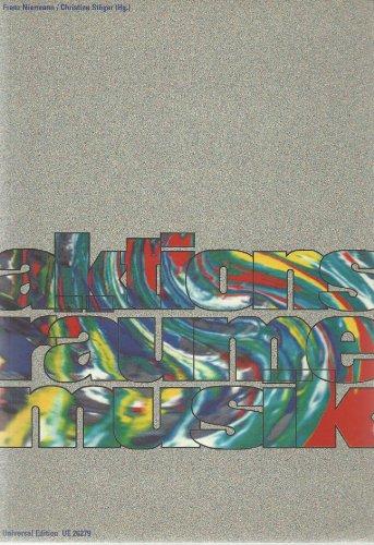 9783702402372: Aktionsräume Musik: Künstlerische Tätigkeiten in der Begegnung mit Musik. Modelle - Methoden - Materialien aus
