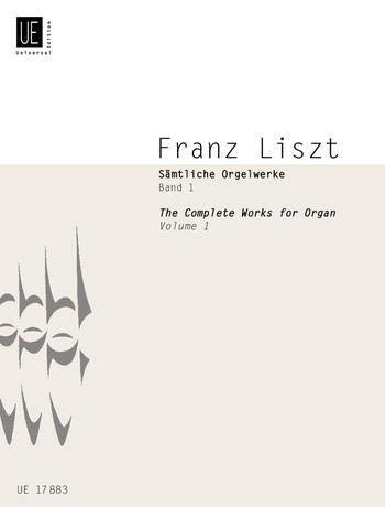 "The Complete Organ Works"" Volume 1, Edition for Organ by Franz Liszt: Franz Liszt"
