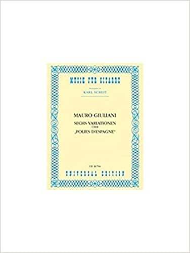 "Six Variations on ""Folies d'Espagne"" Op. 45,: Mauro Giuliani"