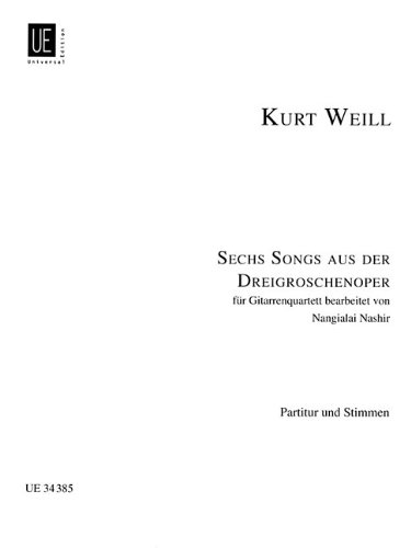 9783702467562: 6 (SIX) SONGS FROM THREEPENNY OPERA FOR GUITAR QUARTET SCORE AND PARTS