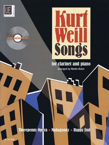 9783702468804: KURT WEILL SONGS FOR CLARINET AND PIANO - WITH CD OF PERFORMANCE AND PLAY-ALONG TRACKS