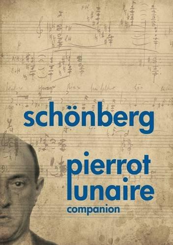 9783702471743: Schoenberg Pierrot Lunaire Companion: UE26313