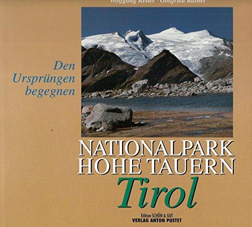 Nationalpark Hohe Tauern. Tirol. Den Ursprüngen begegnen.: Retter, Wolfgang und Gottfried ...