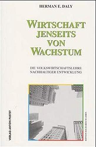 Wirtschaft jenseits von Wachstum. Die Volkswirtschaftslehre nachhaltiger Entwicklung.: Daly, Herman...