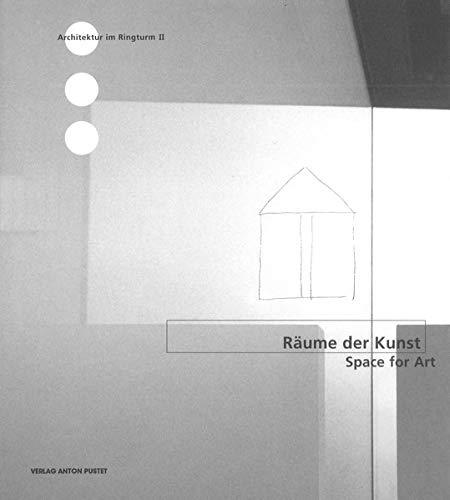 Räume der Kunst; Space for Art, Zur Ausstellung im Ausstellungszentrum der Wiener Stä...