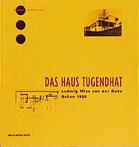 9783702503864: Das Haus Tugendhat. Ludwig Mies van der Rohe, Brünn 1930.