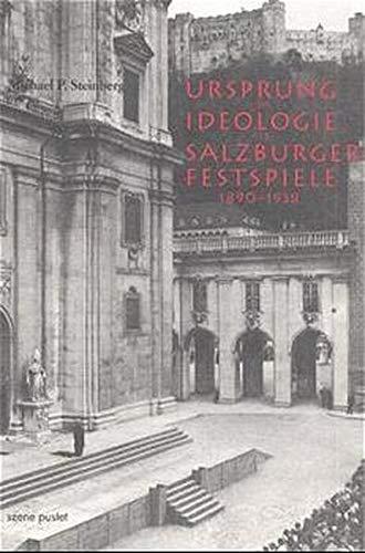 9783702504106: Ursprung und Ideologie der Salzburger Festspiele 1890-1938
