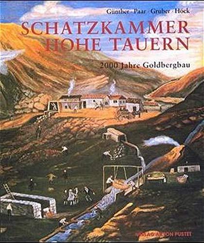 9783702504168: Schatzkammer Hohe Tauern: 2000 Jahre Goldbergbau (Serie