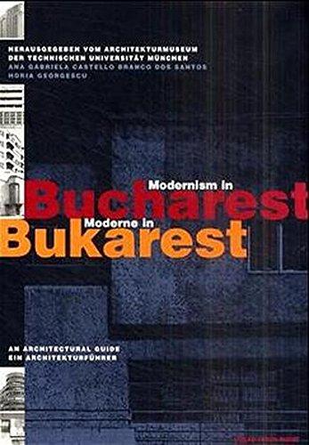 Moderne in Bukarest. Ein Architekturführer. (9783702504304) by Ana Gabriela Castello Branco dos Santos; Horia Georgescu; Winfried Nerdinger; Pierre Levy