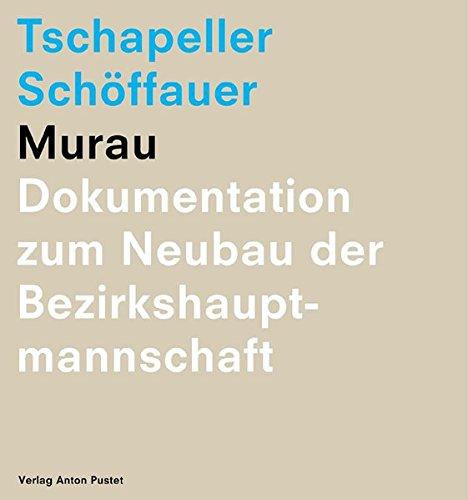 9783702504908: Murau: Dokumentation zum Neubau der Bezirkshauptmannschaft
