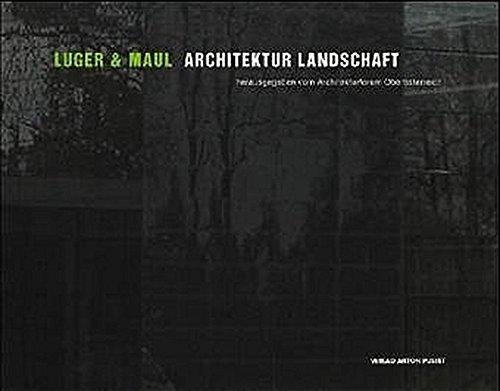 Architektur, Landschaft / Luger & Maul. Mit: Klaus-Dieter (Mitarb.) Weiß