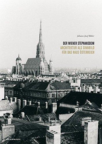 9783702505660: Der Wiener Stephansdom in der Spätgotik: Architektur als Sinnbild für das Haus Österreich
