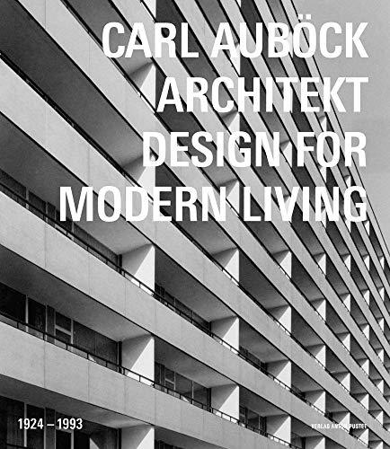 9783702505967: Carl Auböck Architekt (1924-1993): Gestalten der Modernen Welt. Design for Modern Living