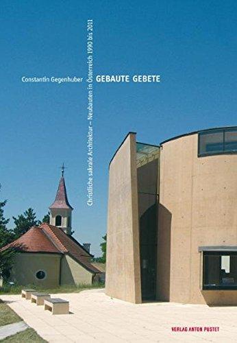 Gebaute Gebete: Constantin Gegenhuber