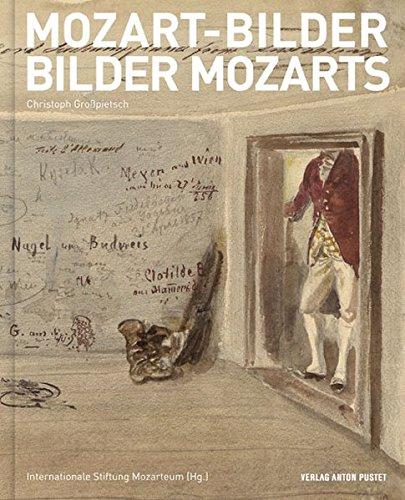 9783702506995: Mozart-Bilder Bilder Mozarts: Ein Portr�t zwischen Wunsch und Wirklichkeit