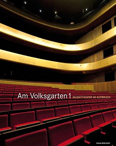 9783702507114: Am Volksgarten 1: Musiktheater im Aufbruch