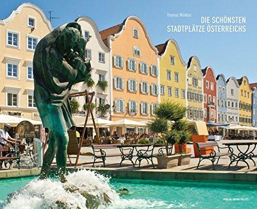 9783702507831: Die schönsten Stadtplätze Österreichs: The Most Beautiful Town and City Squares in Austria