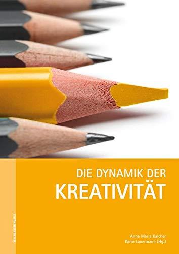 9783702507848: Die Dynamik der Kreativität