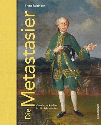 9783702507916: Die Metastasier: Geschmackseliten im 18. Jahrhundert
