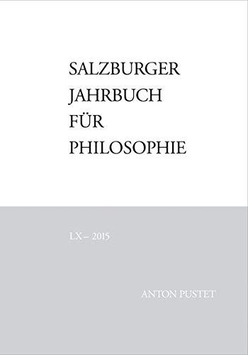 Salzburger Jahrbuch fur Philosophie: LX - 2015: Emmanuel J. Bauer, Rolf Darge, Schmidinger Heinrich