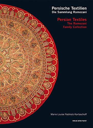 Persische Textilien. Die Sammlung Ramezani : Persian: Marie-Louise Nabholz-Kartaschoff