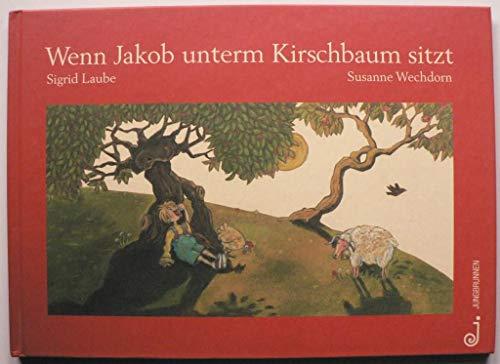9783702656843: Wenn Jakob unterm Kirschbaum sitzt.