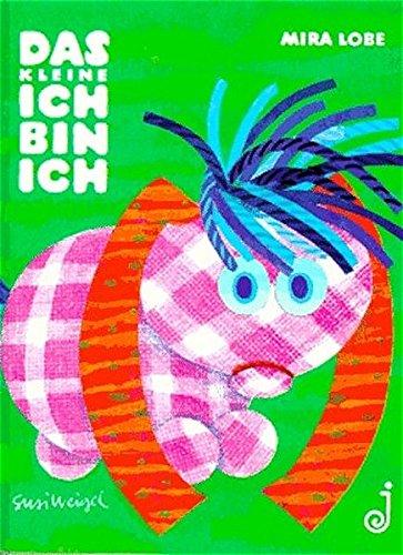 Das kleine Ich bin ich: Kleinformat (Paperback): Mira Lobe