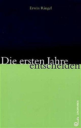 Die ersten Jahre entscheiden: Erwin Ringel