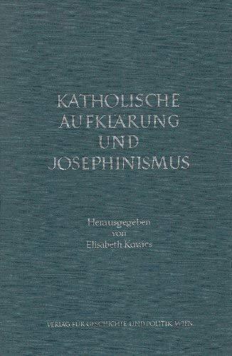 Katholische Aufklärung und Josephinismus: Kovacs, Elisabeth Hrsg.