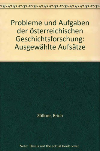 Probleme Und aufgaben Der Osterreichischen Geschichts Forschung: Zollner, Erich