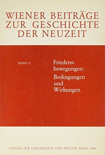 Friedensbewegungen: Bedingungen und Wirkungen.: Heiß, Gernot und Heinrich Lutz;
