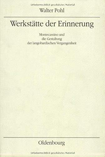 9783702904531: Werkstätte der Erinnerung: Montecassino und die Gestaltung der langobardischen Vergangenheit (Mitteilungen des Instituts für Österreichische Geschichtsforschung)