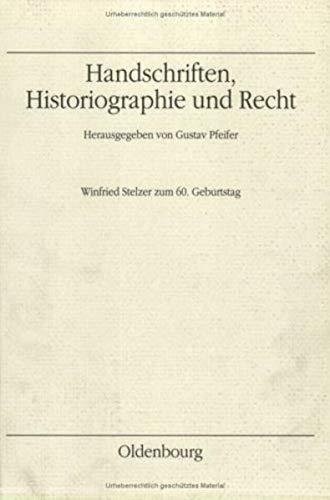 Handschriften, Historiographie und Recht: Gustav Pfeifer